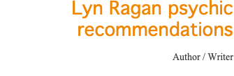 Lyn Ragan psychic recommendations Author / Writer